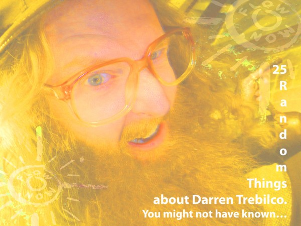 25 Random Things about Darren Trebilco. You might not have known...