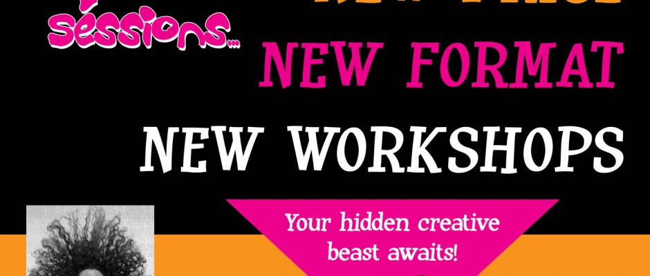 NEW PRICE, NEW FORMAT AND NEW WORKSHOPS