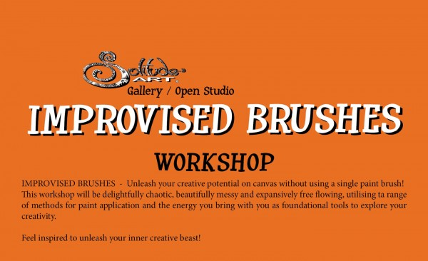 IMPROVISED BRUSHES WORKSHOP